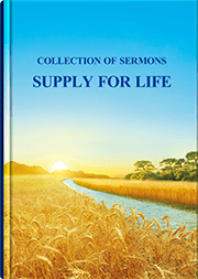 Collection of Sermons—Supply for Life