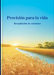 Provisión para la vida: Recopilación de sermones